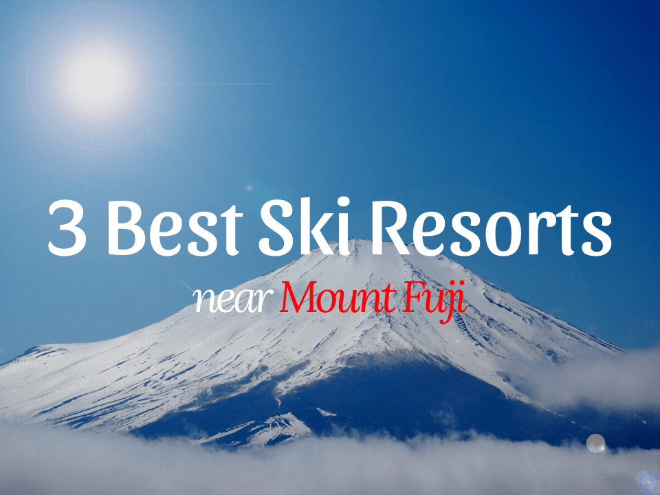 Best Ski Resorts near Mt.Fuji