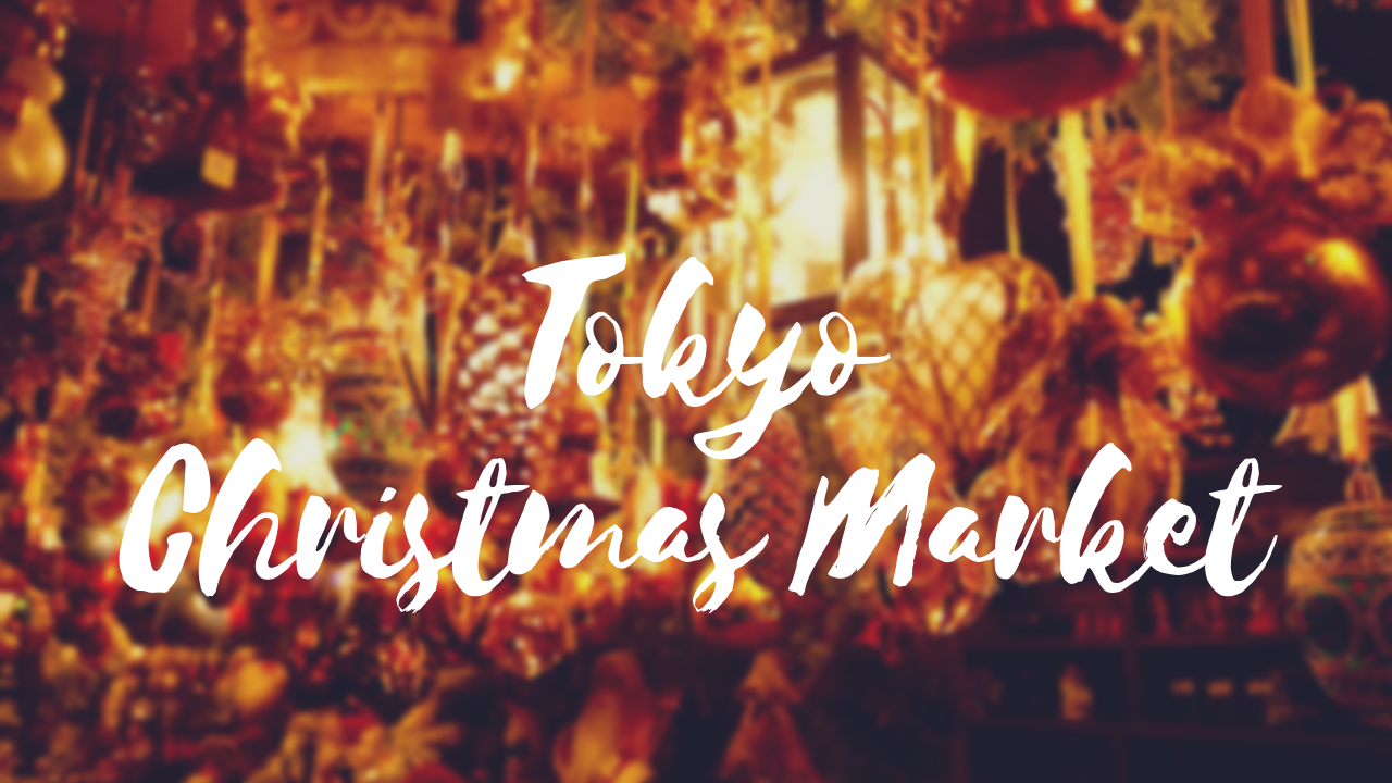 Best Christmas Markets in Tokyo 2019