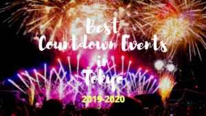 Tokyo New Years Eve: 10 Best Countdown Events in Tokyo