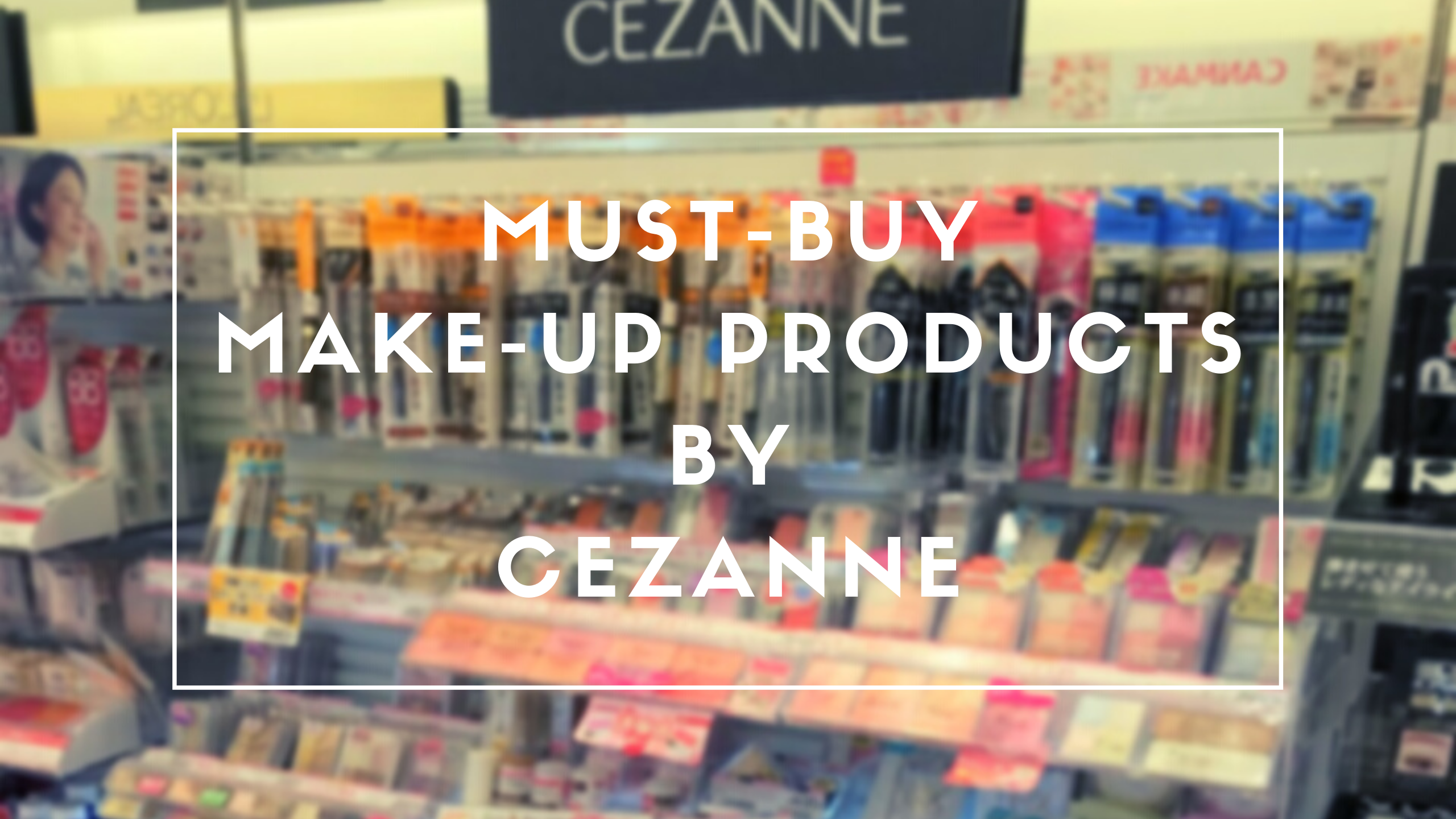 10 Best CEZANNE Makeup Products to Buy 2020