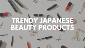 2021 Hottest Japanese Beauty Products