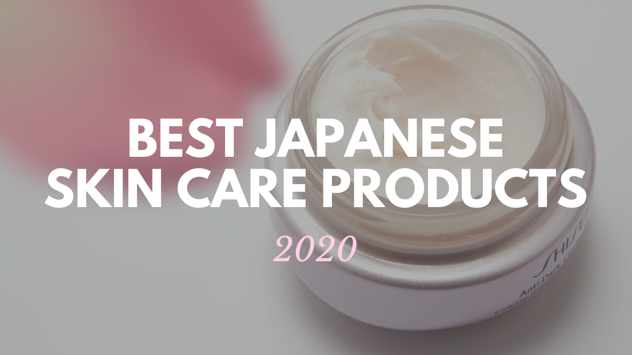 10 Best Japanese Skin Care Products 2020