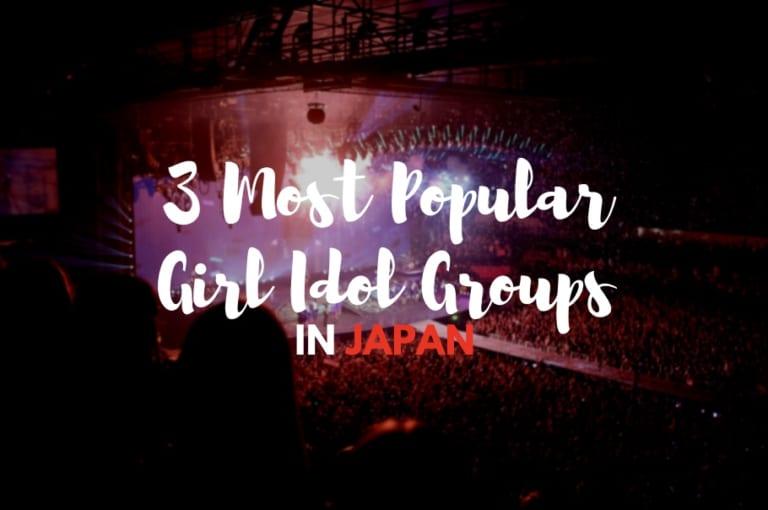 Most Popular Girl Idol Groups
