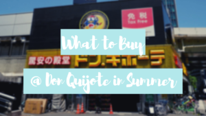 What to Buy at Don Quijote in Japan in Summer