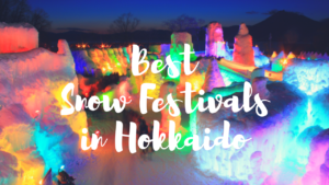 6 Best Hokkaido Snow Festivals