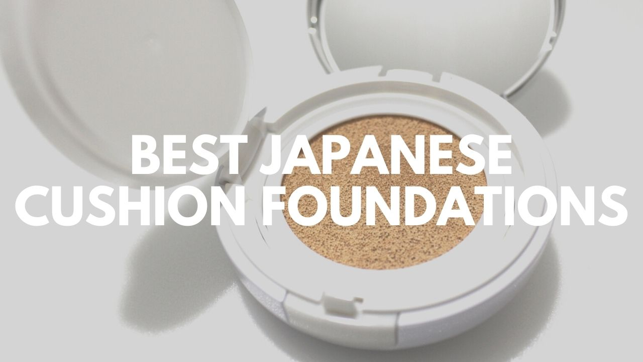 Best Japanese Cushion Foundations to Buy 2021