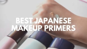 Best Japanese Makeup Primers to Buy 2021