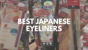 5 Best Japanese Eyeliners to Buy 2021
