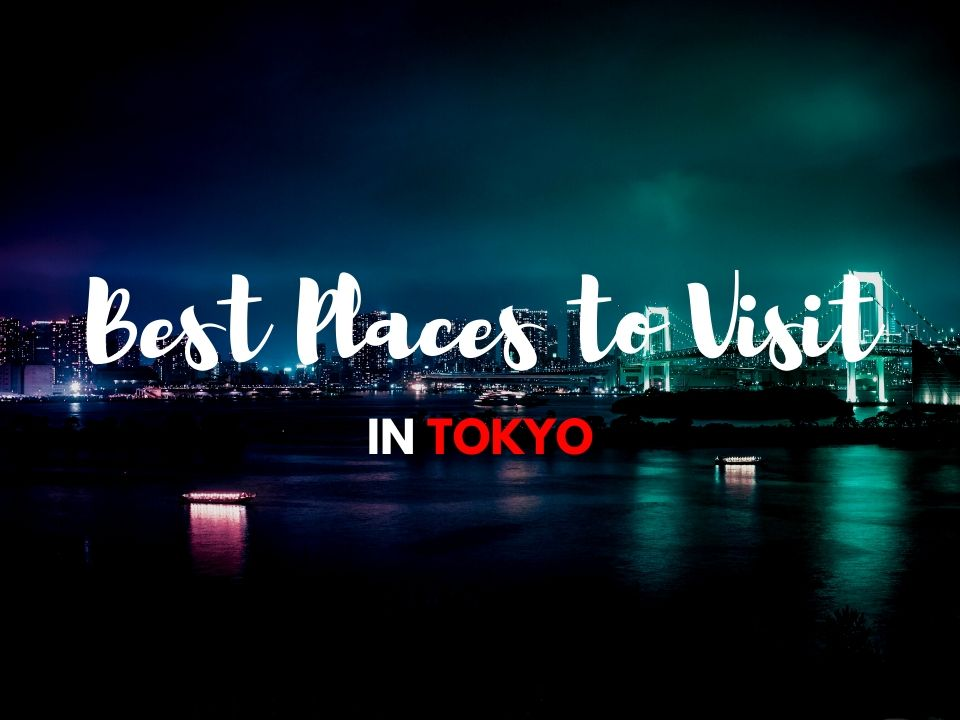 Best Places to Visit in Tokyo