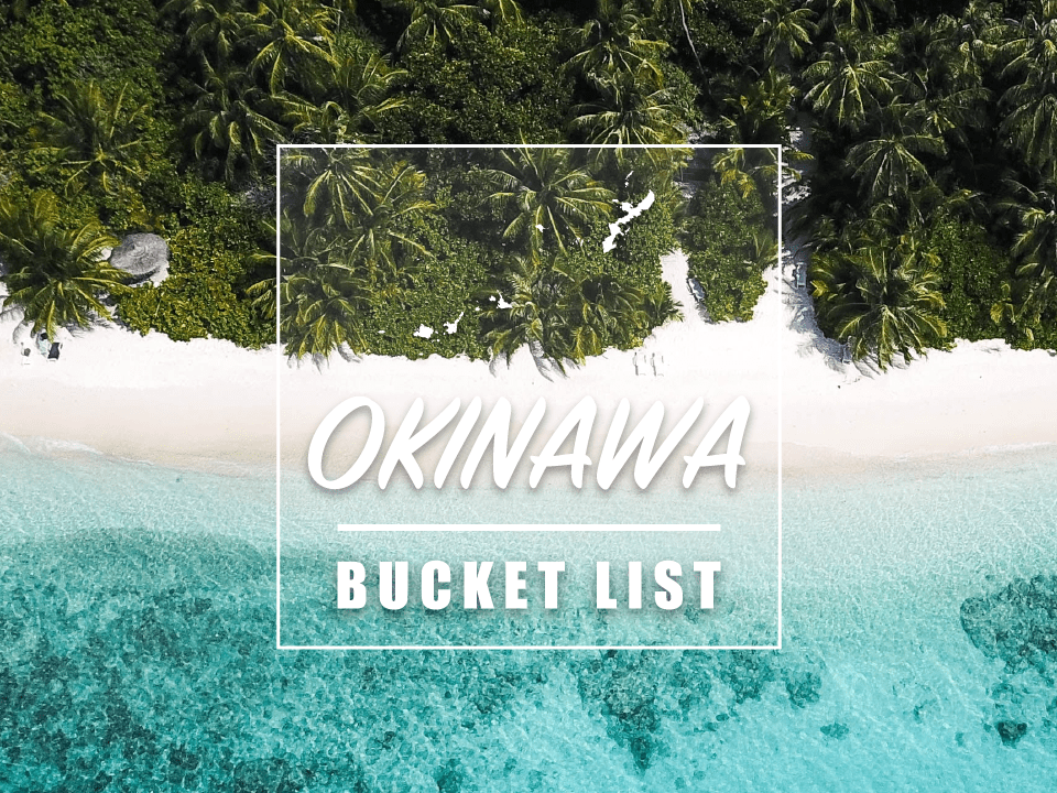 20 Top Things to Do in Okinawa: Okinawa Bucket List 2020