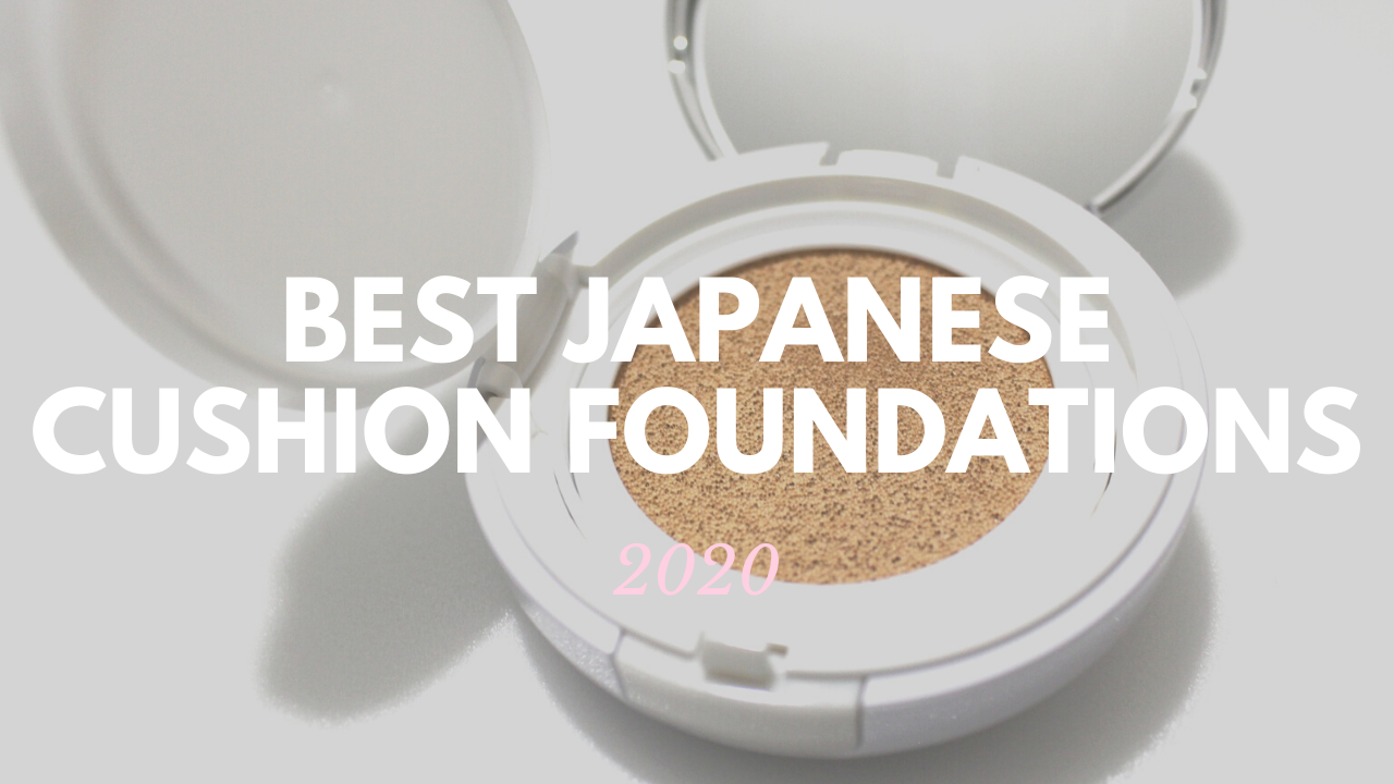 Best Japanese Cushion Foundations to Buy 2020