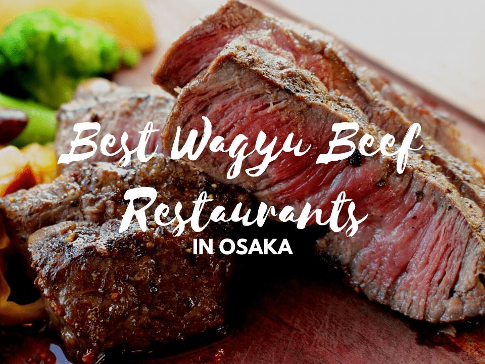 5 Best Wagyu Beef in Osaka: Kobe Beef, Matsusaka Beef, etc