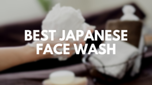 Newly Released Japanese Face Washes to Buy 2020