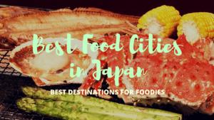 5 Best Food Cities in Japan