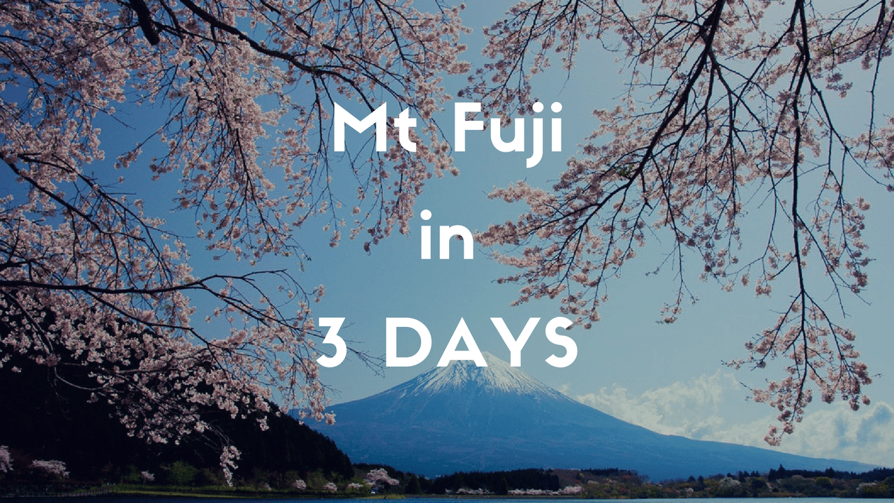 Mt.FUJI Itinerary for 3 Days