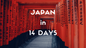 2 Weeks Itinerary in Japan: For First Timers