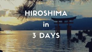Hiroshima Itinerary for 3 Days