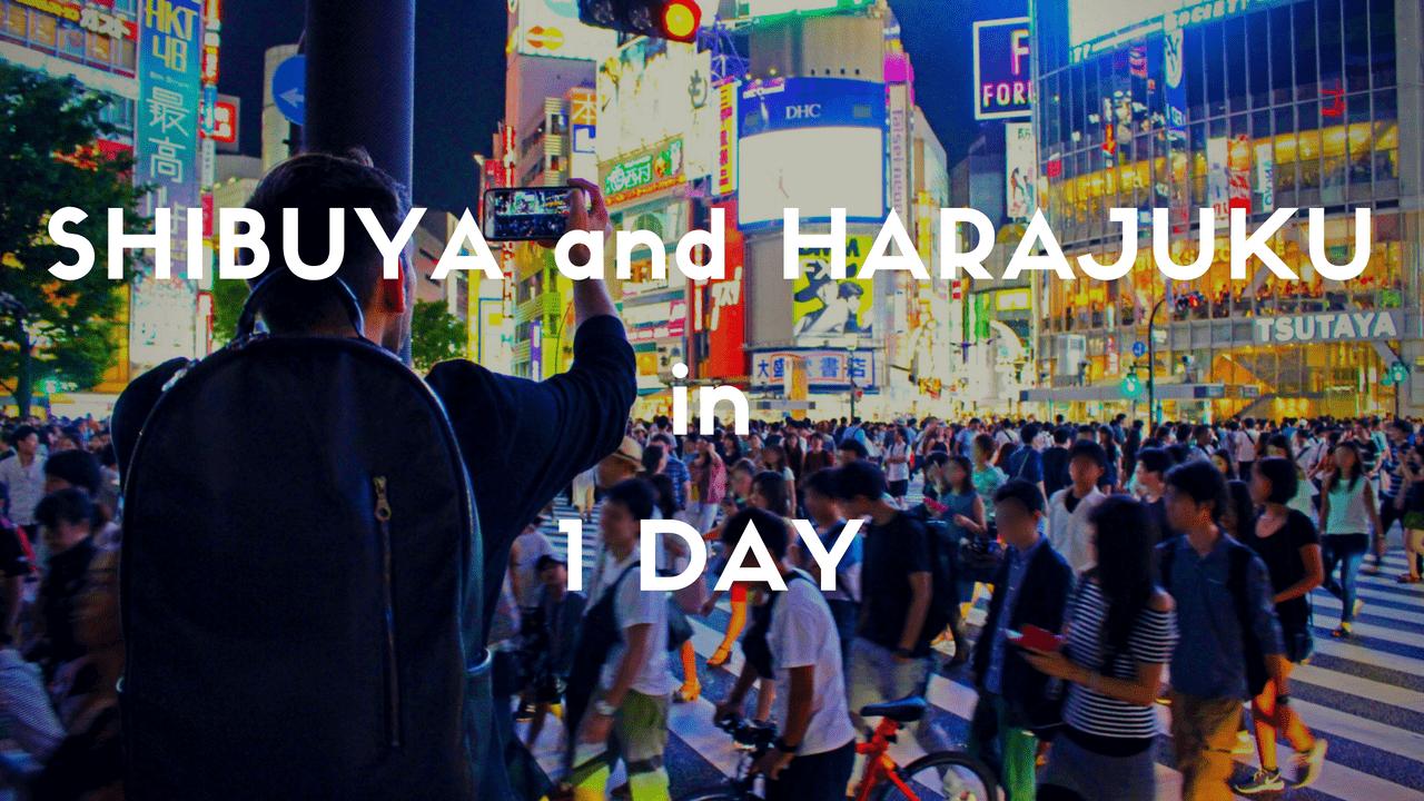 HARAJUKU and SHIBUYA: 1 Day Itinerary in Tokyo
