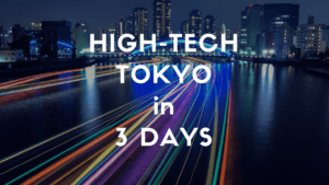3 Days Itinerary in Tokyo: High-tech Obsession