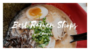7 Best RAMEN in KYOTO
