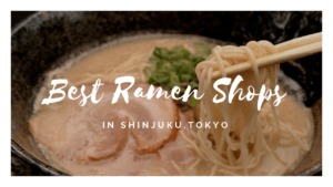 10 Best RAMEN Restaurants in SHINJUKU Area