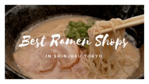 10 Best Ramen in Shinjuku
