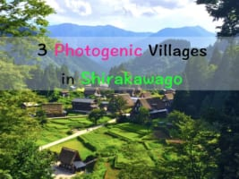 3 Photogenic Villages and the Best Photo Spots in Shirakawago