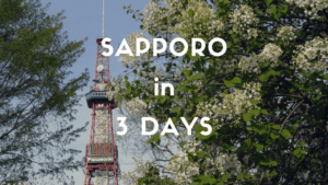 3 Days Itinerary: Sapporo, Hokkaido