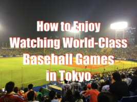 How to Watch Japanese Baseball Games in Tokyo