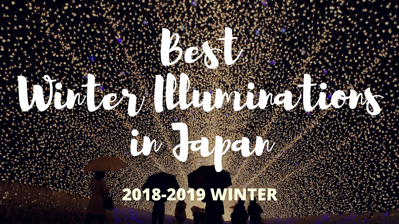 5 Best Winter Illuminations in Japan 2019