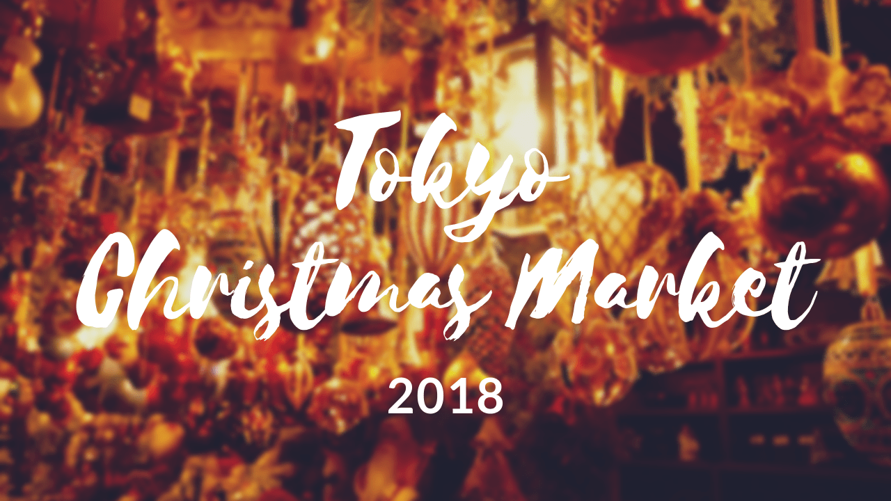 Best Christmas Markets in Tokyo 2018