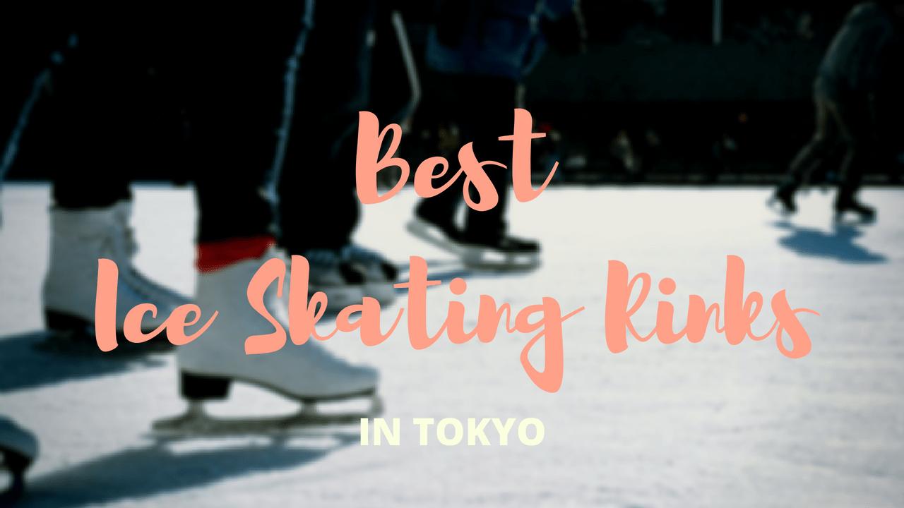 5 Best Ice Skating Spots in Tokyo 2019-2020