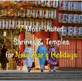 7 Most-Visited Shrines and Temples to Worship for New Year's Holidays