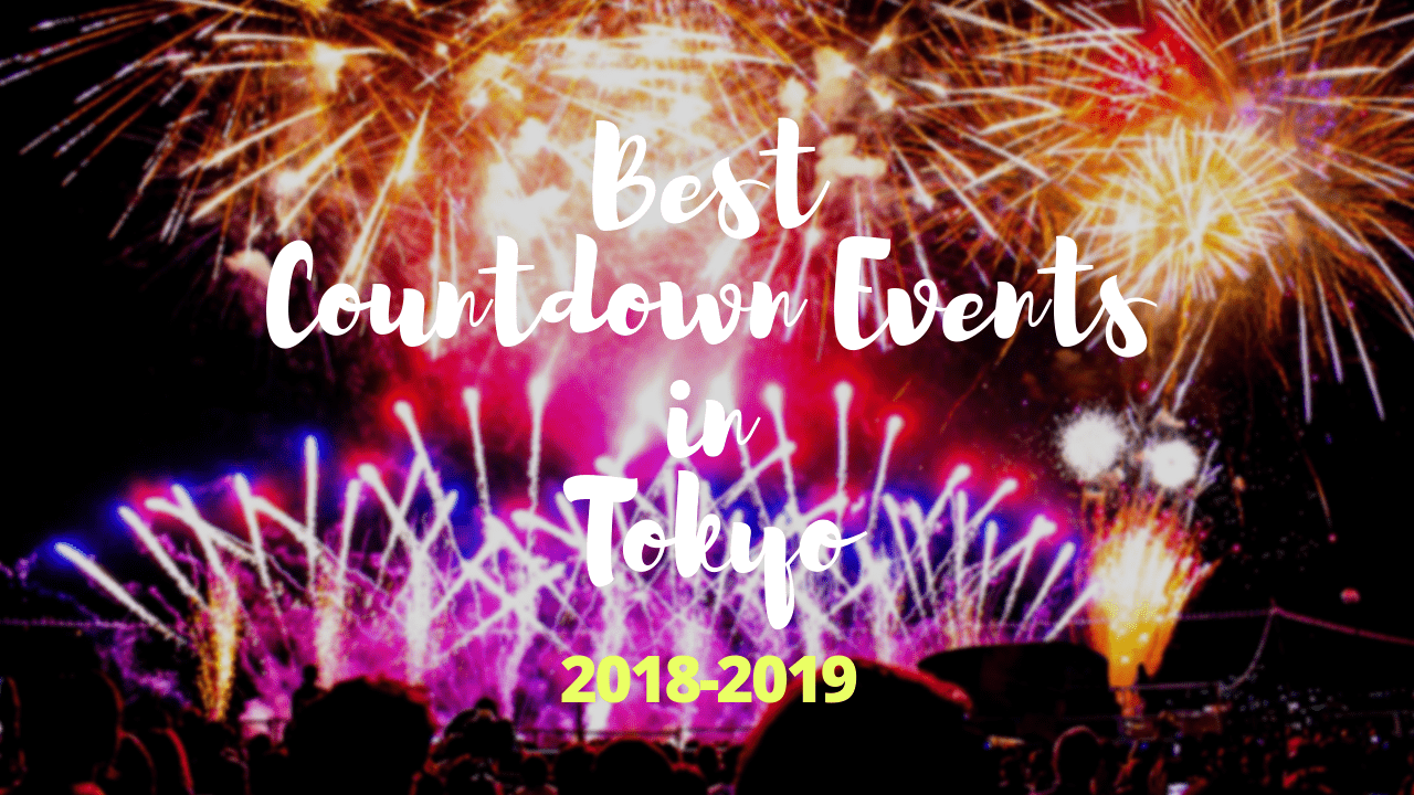 Tokyo New Years Eve: 10 Best Countdown Events in Tokyo 2018–2019