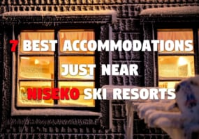 7 Best Accommodations in Niseko Ski Resorts