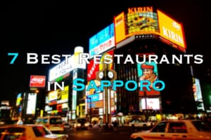 Sapporo Food Guide: What to Eat in Sapporo 2019