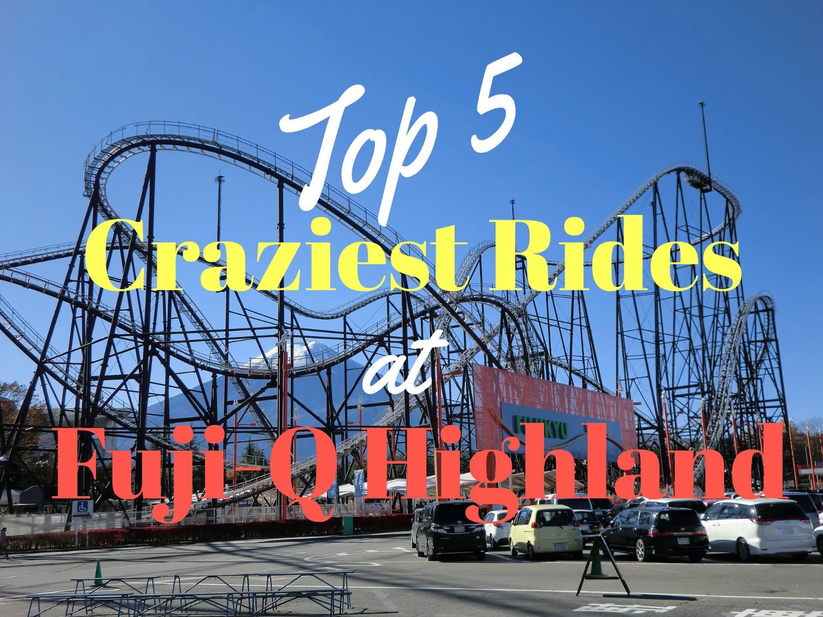5 Craziest Rides at Fuji-Q Highland - Japan Web Magazine
