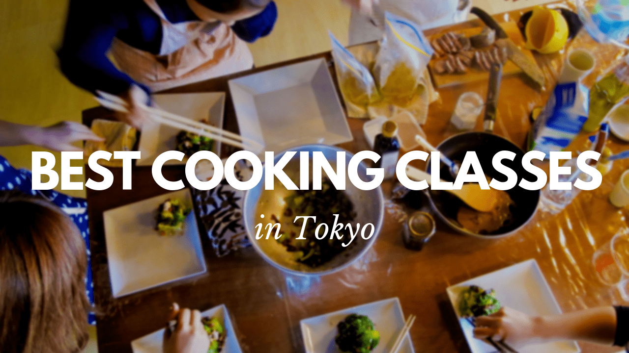 20 Best Cooking Classes in Tokyo!
