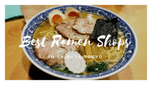8 Best RAMEN Restaurants in SHIBUYA Area