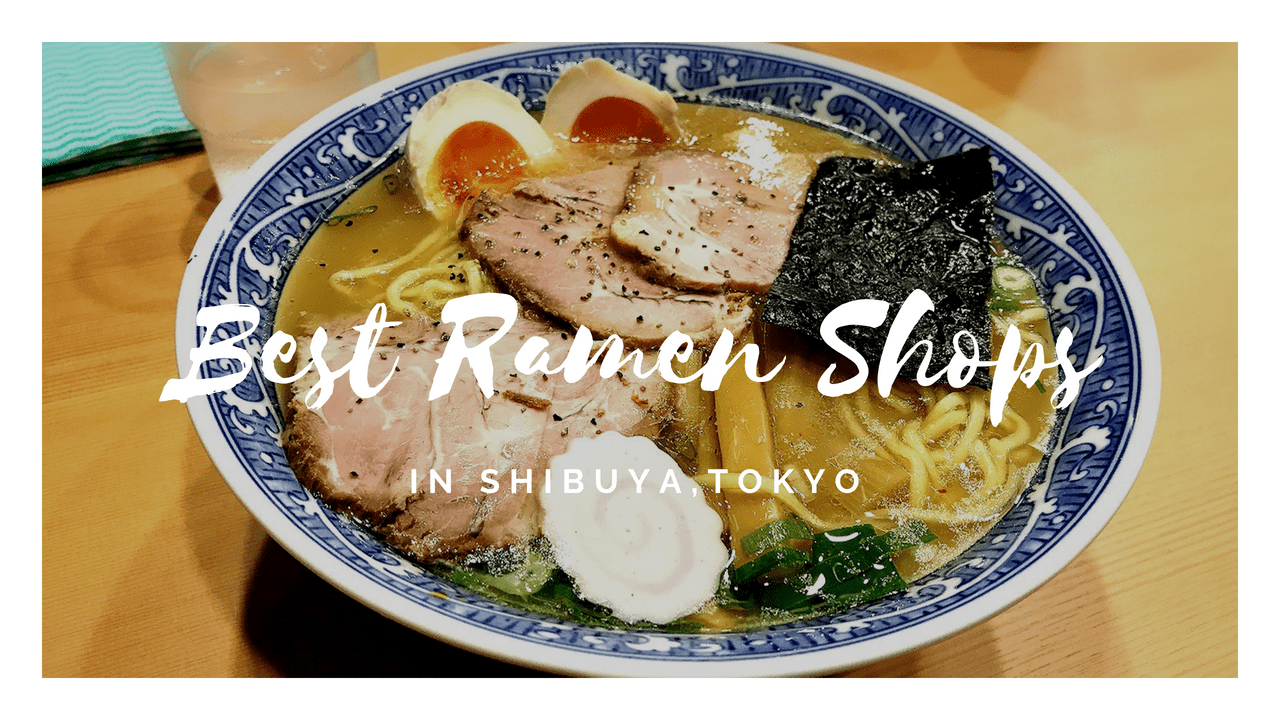 8 Best RAMEN Restaurants in SHIBUYA 2020