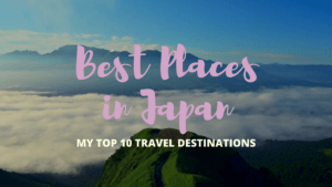 My Top 10 Japan Travel Destinations So Far!