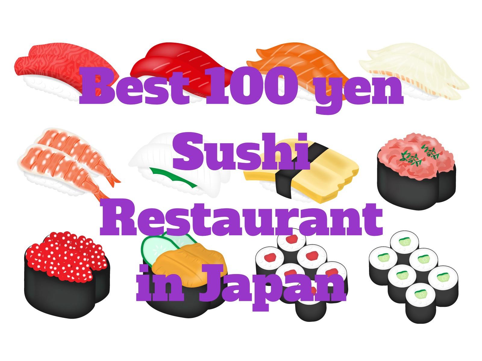 Best 100 yen Sushi in Japan