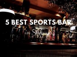 5 Best Sports Bars in Shibuya Tokyo