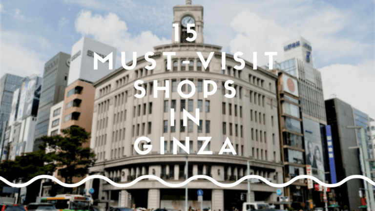 Must-Visit Shops in Ginza, Tokyo