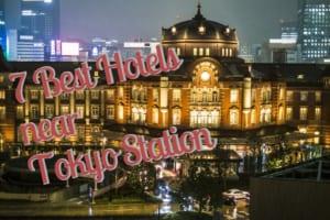 7 Best Hotels near Tokyo Station