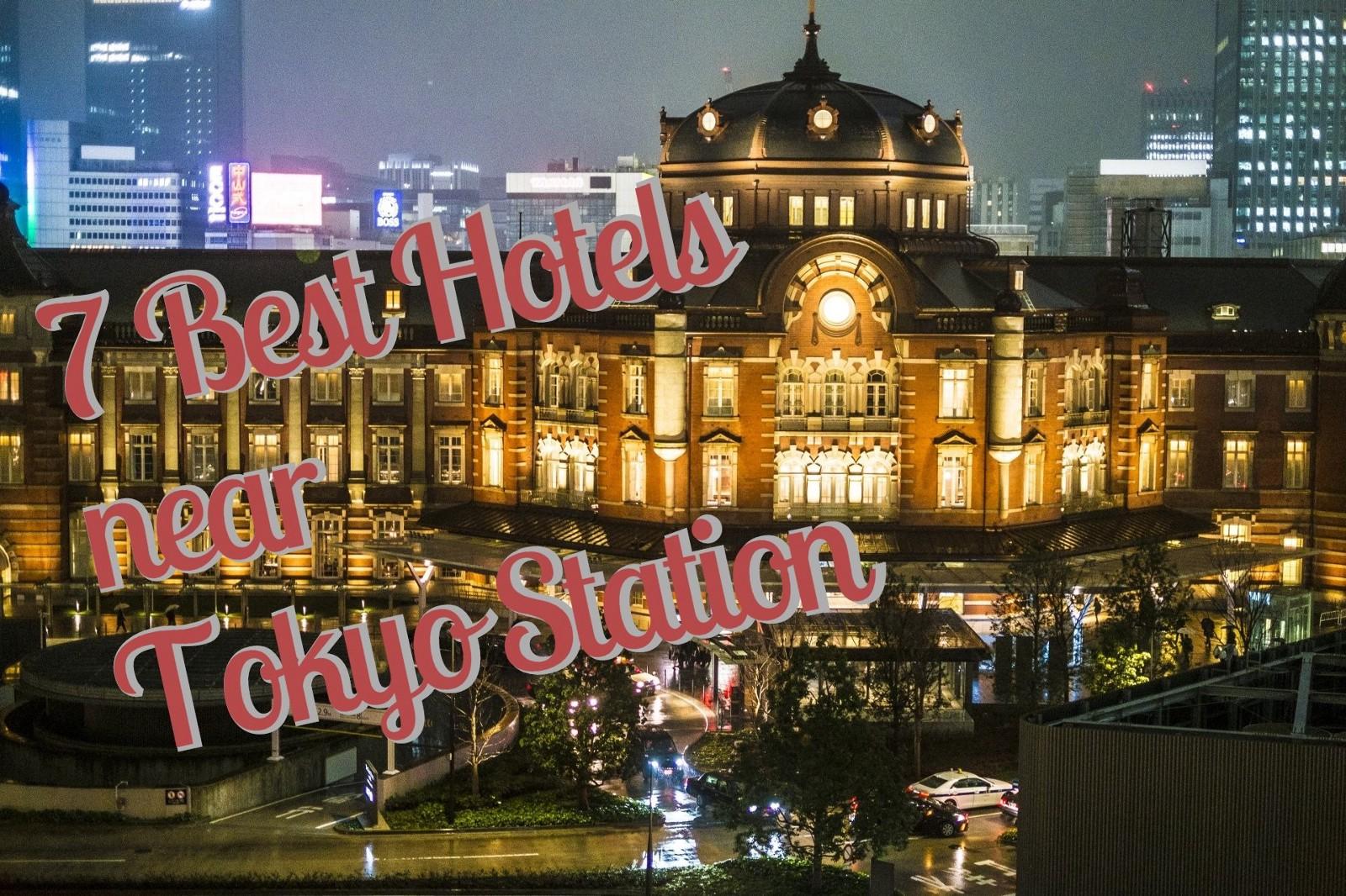 7 Best Hotels Near Tokyo Station 2019 Japan Web Magazine