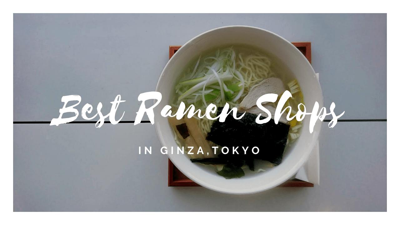 7 Best Ramen in Ginza 2020