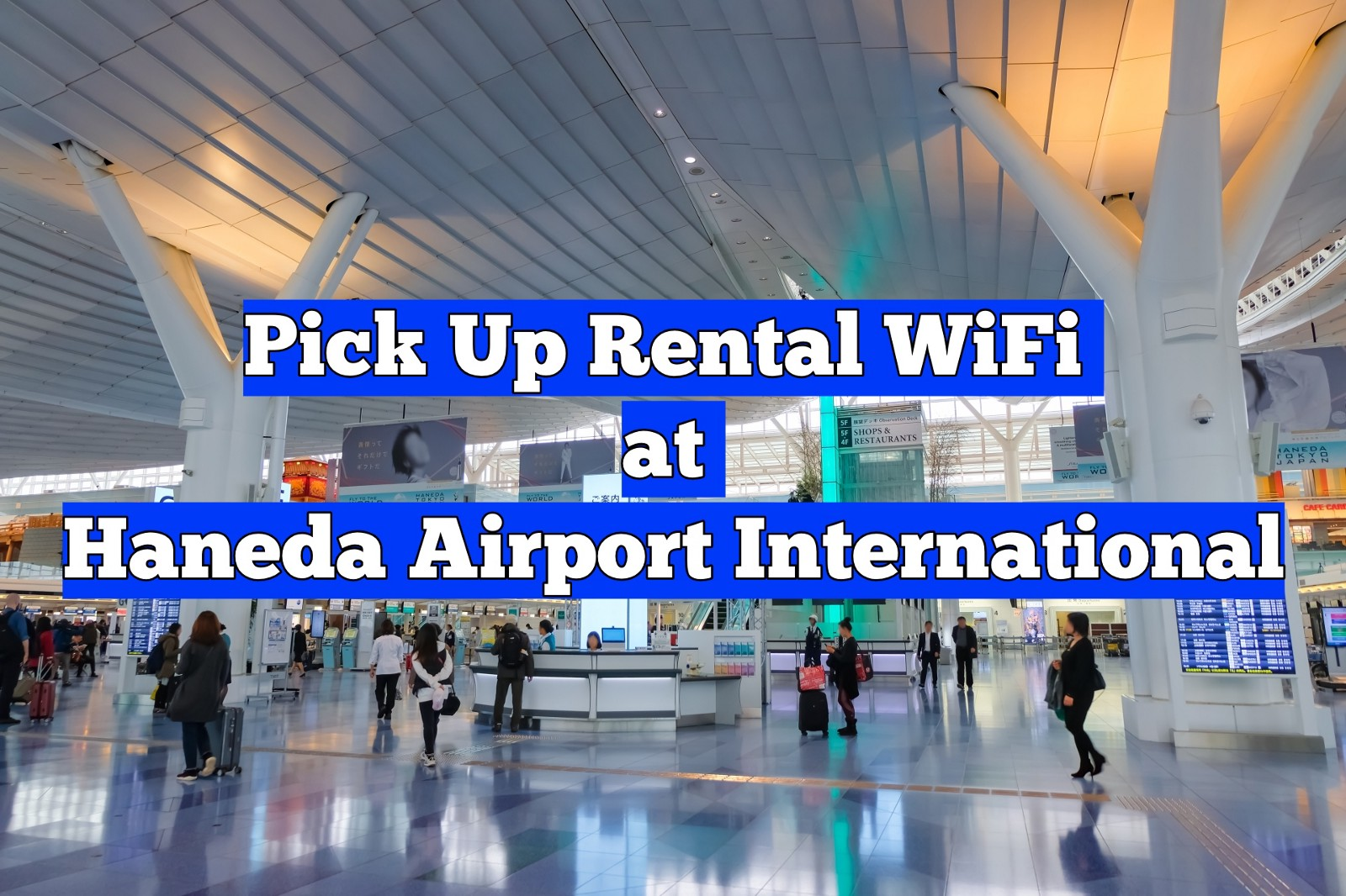 How to Pick up Ordered WiFi at Haneda Airport International Terminal