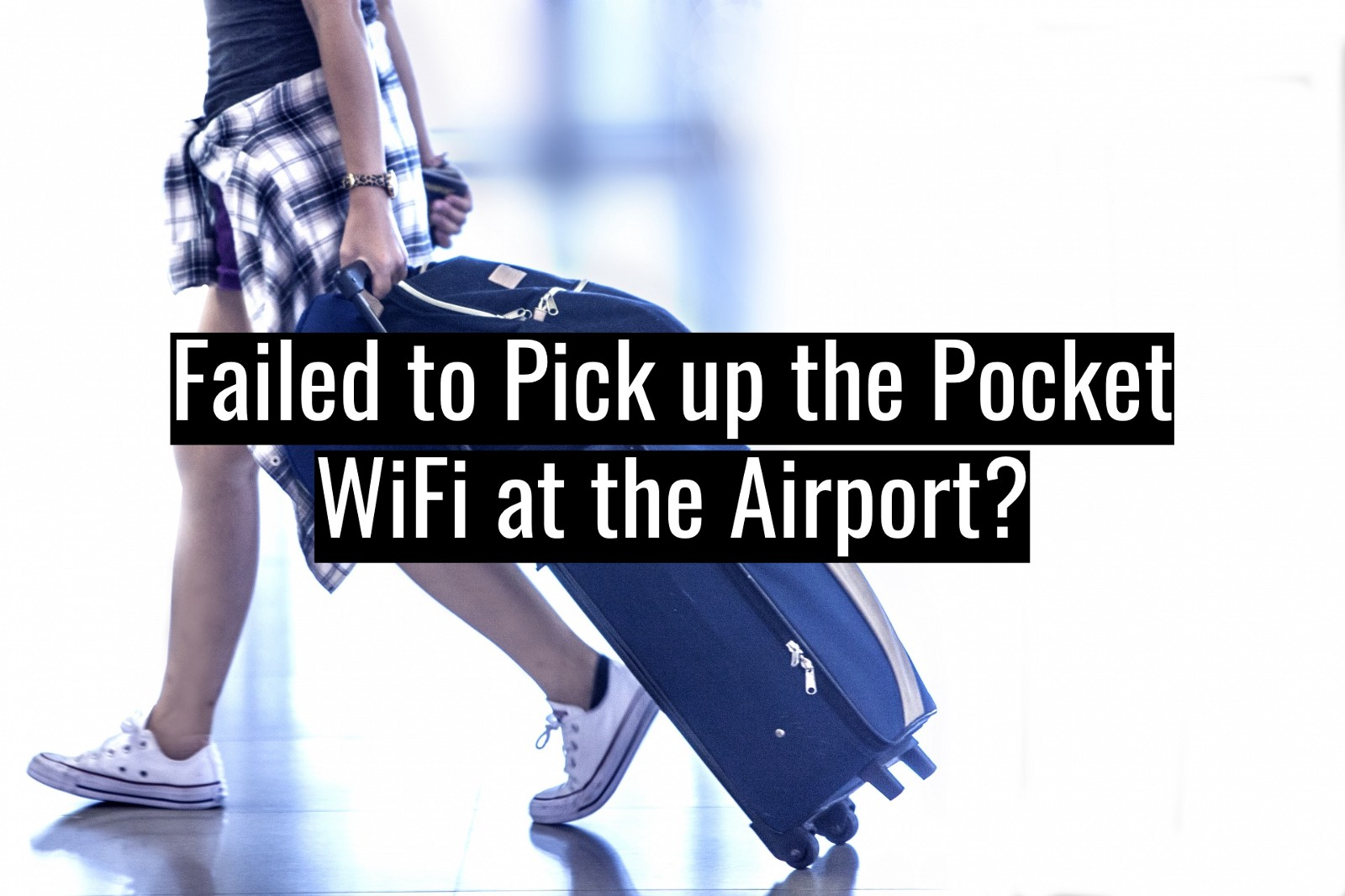 Failure of Picking up the Pocket WiFi at the Airport [For Japan Wireless's Customers]