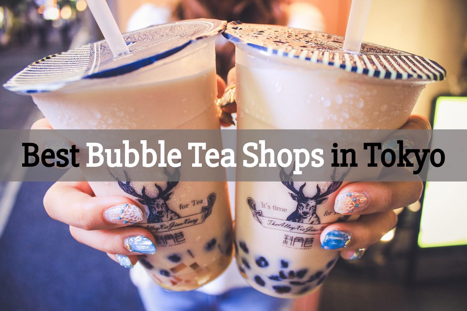 5 Best Bubble Tea Shops in Tokyo 2019